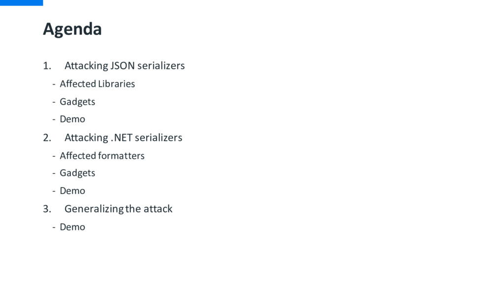 Agenda 1. Attacking JSON serializers - Affected...