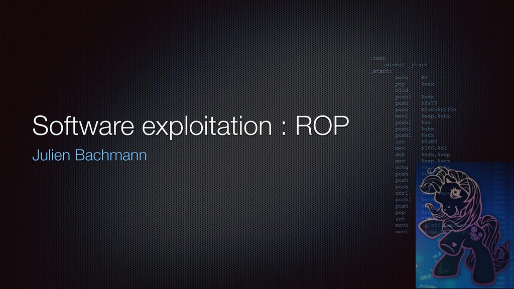 Software exploitation : ROP Julien Bachmann .te...