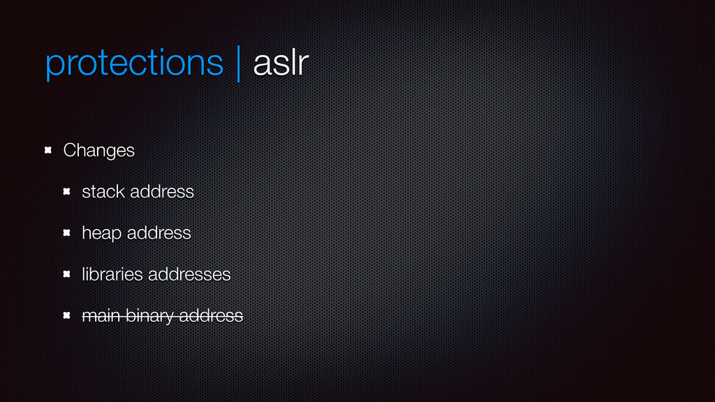 protections | aslr Changes stack address heap a...
