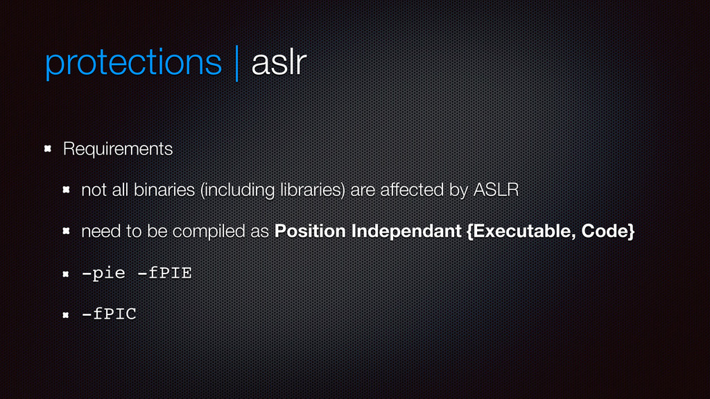 protections | aslr Requirements not all binarie...