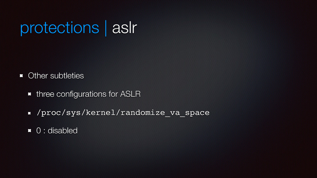protections | aslr Other subtleties three config...