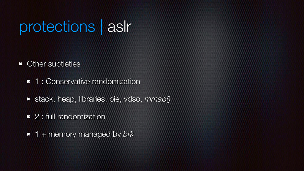 protections | aslr Other subtleties 1 : Conserv...