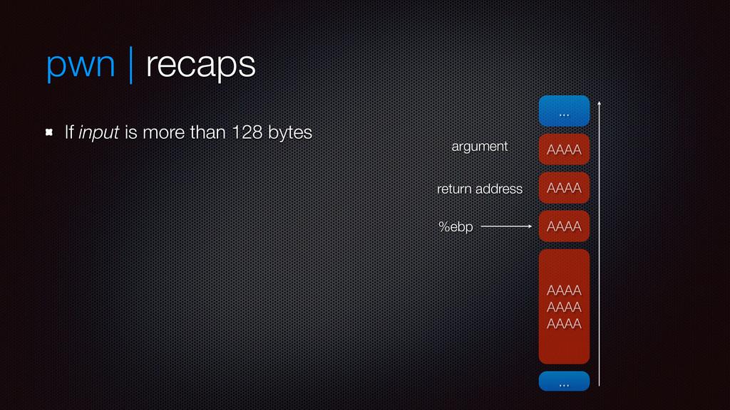 pwn | recaps If input is more than 128 bytes .....