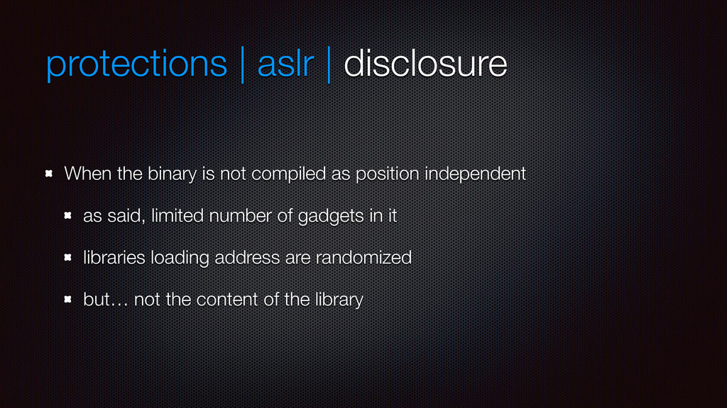 protections | aslr | disclosure When the binary...