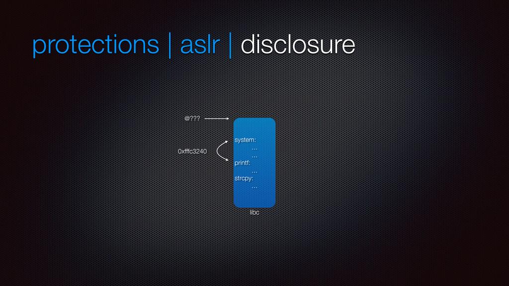 protections | aslr | disclosure system: … … pri...