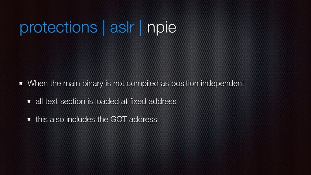 protections | aslr | npie When the main binary ...