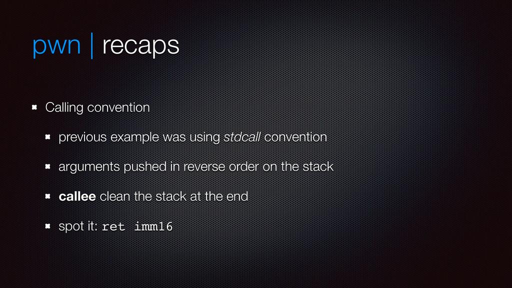 pwn | recaps Calling convention previous exampl...