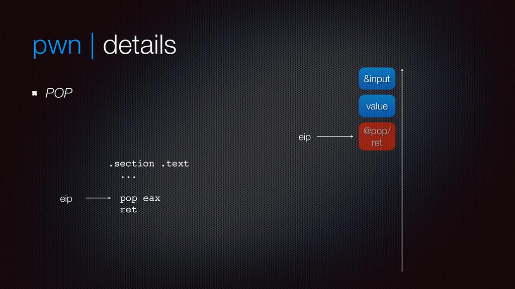 pwn | details POP value @pop/ ret eip &input ei...