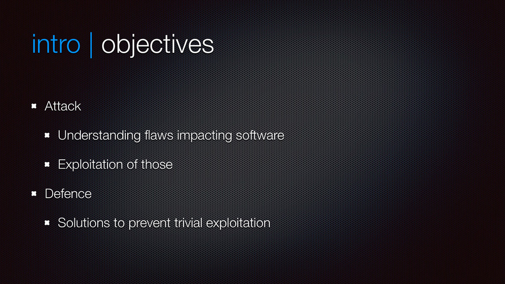 intro | objectives Attack Understanding flaws im...