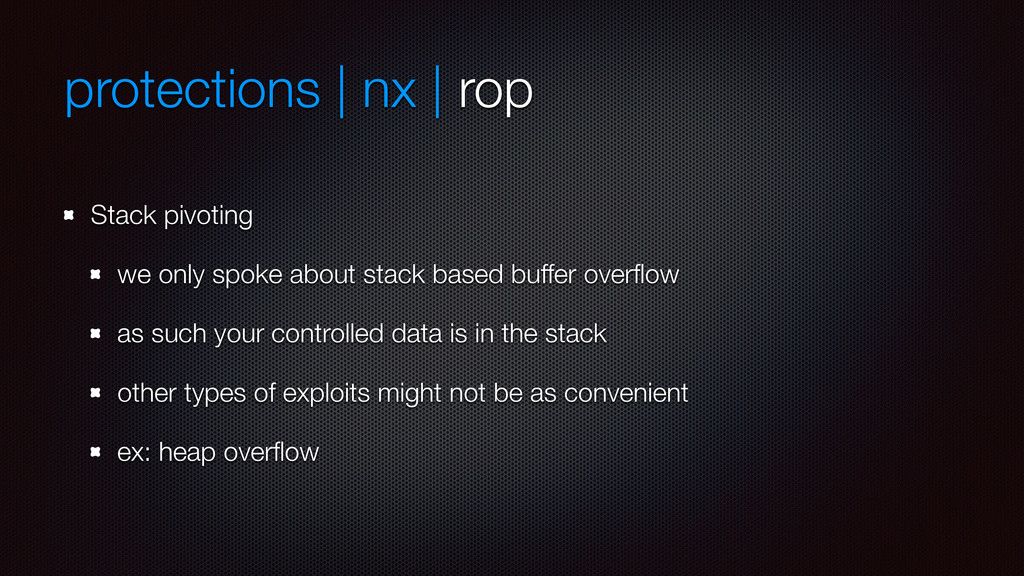 protections | nx | rop Stack pivoting we only s...