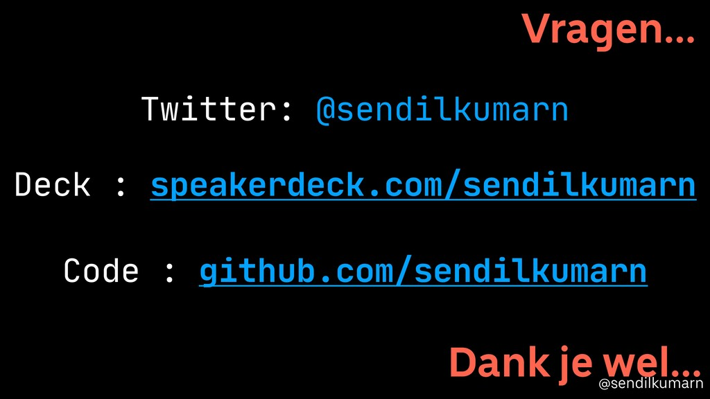 @sendilkumarn Dank je wel… Code : github.com/se...