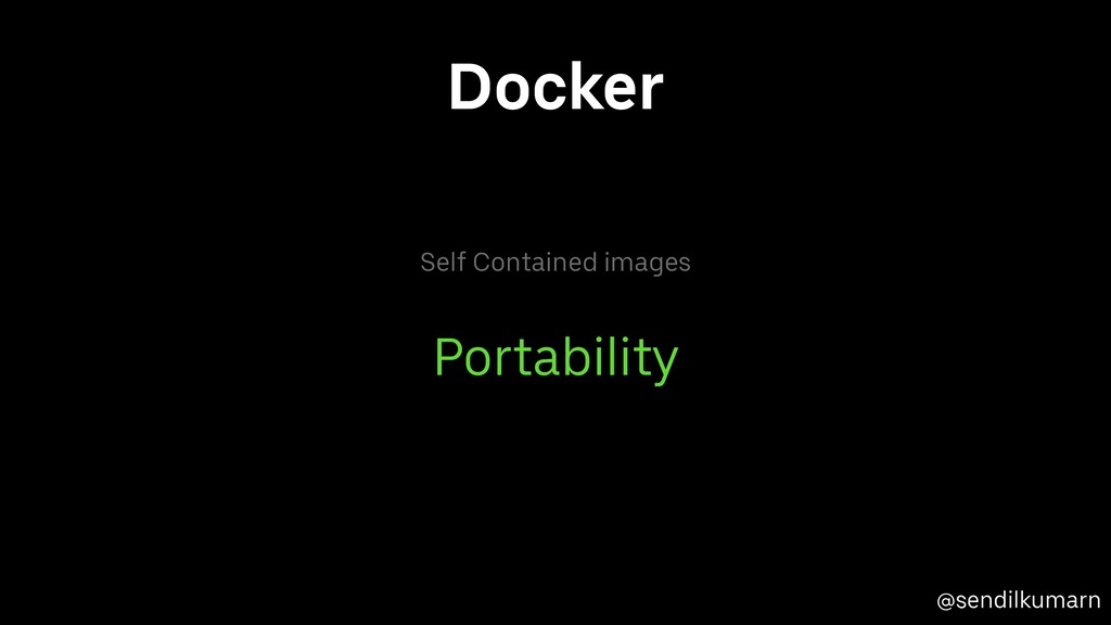 @sendilkumarn Docker Self Contained images Port...
