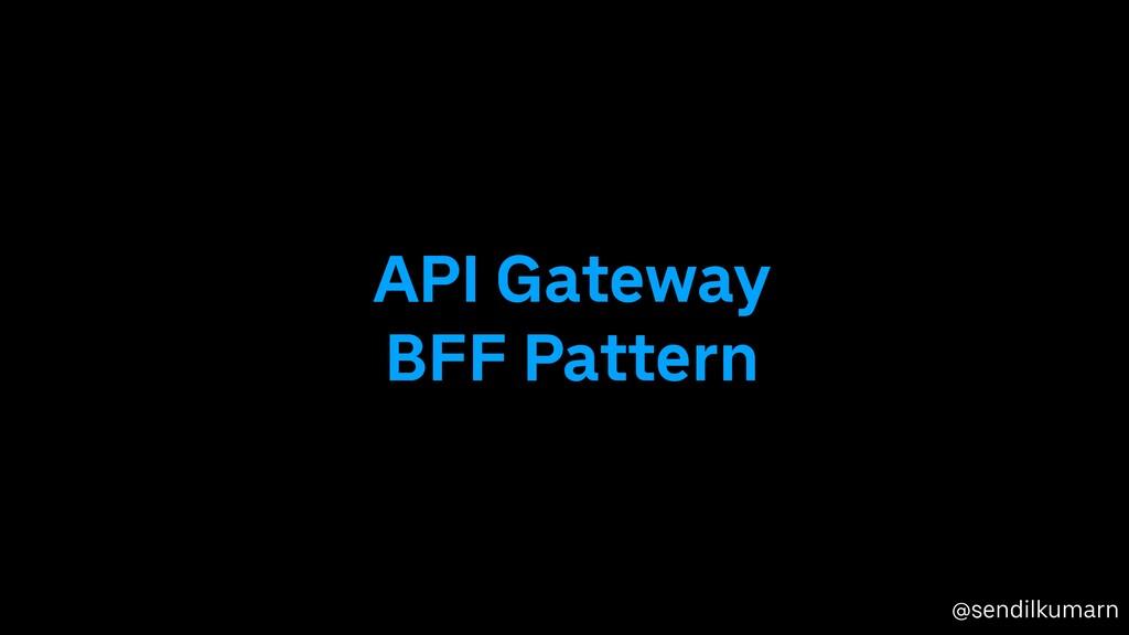 @sendilkumarn API Gateway BFF Pattern