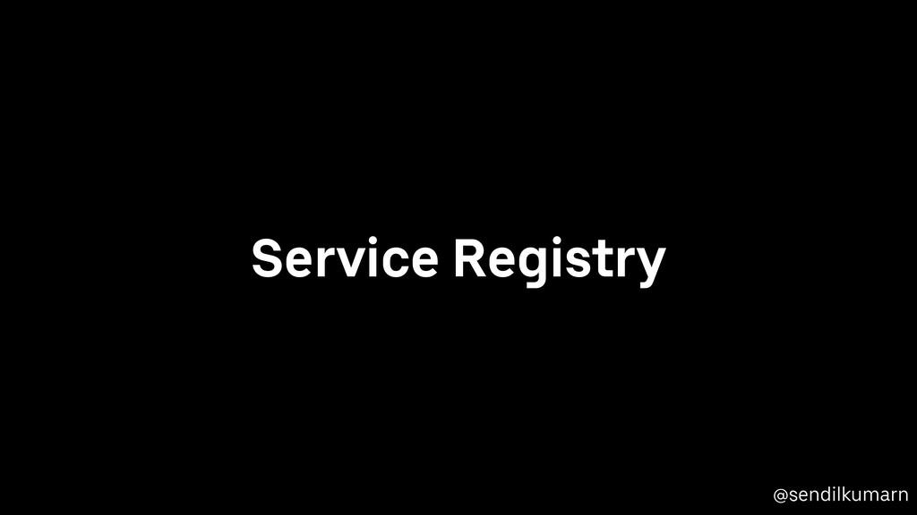 @sendilkumarn Service Registry
