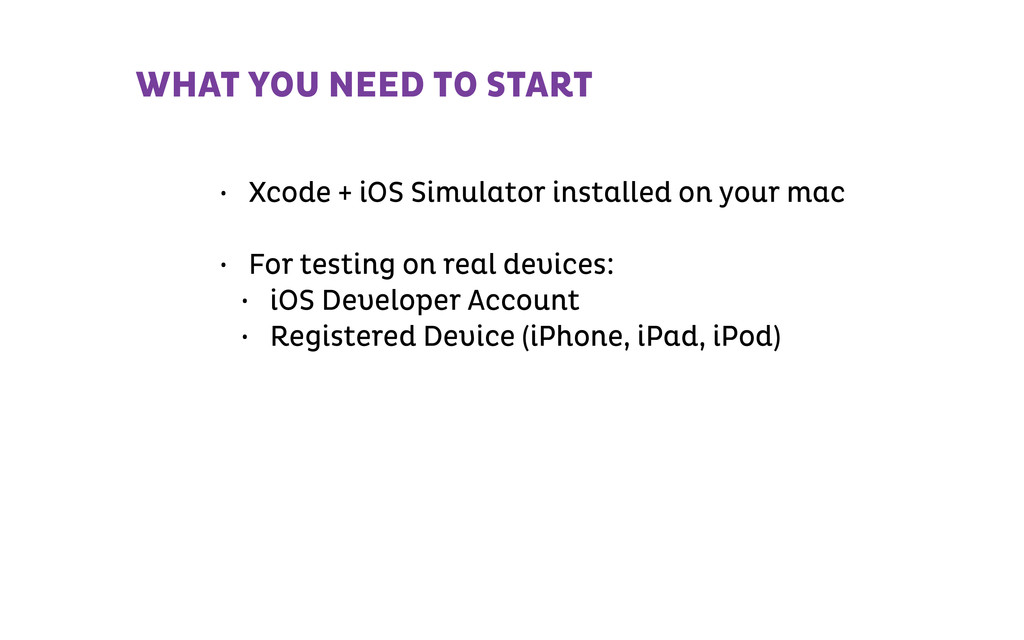 • Xcode + iOS Simulator installed on your mac !...