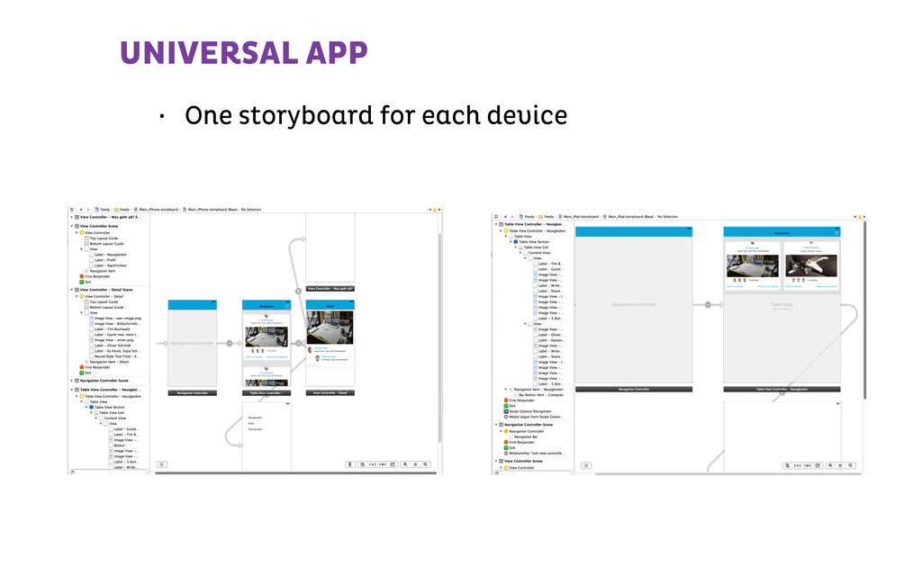 UNIVERSAL APP • One storyboard for each device