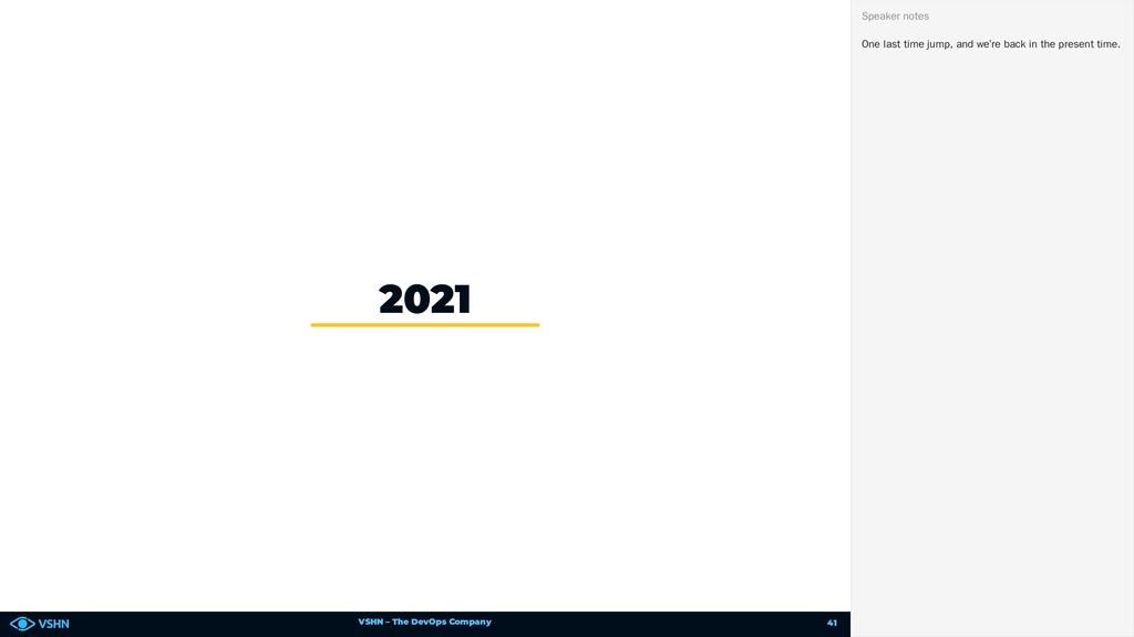 VSHN – The DevOps Company 2021 One last time ju...