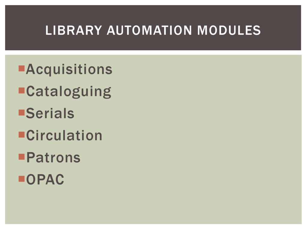 Acquisitions Cataloguing Serials Circulatio...