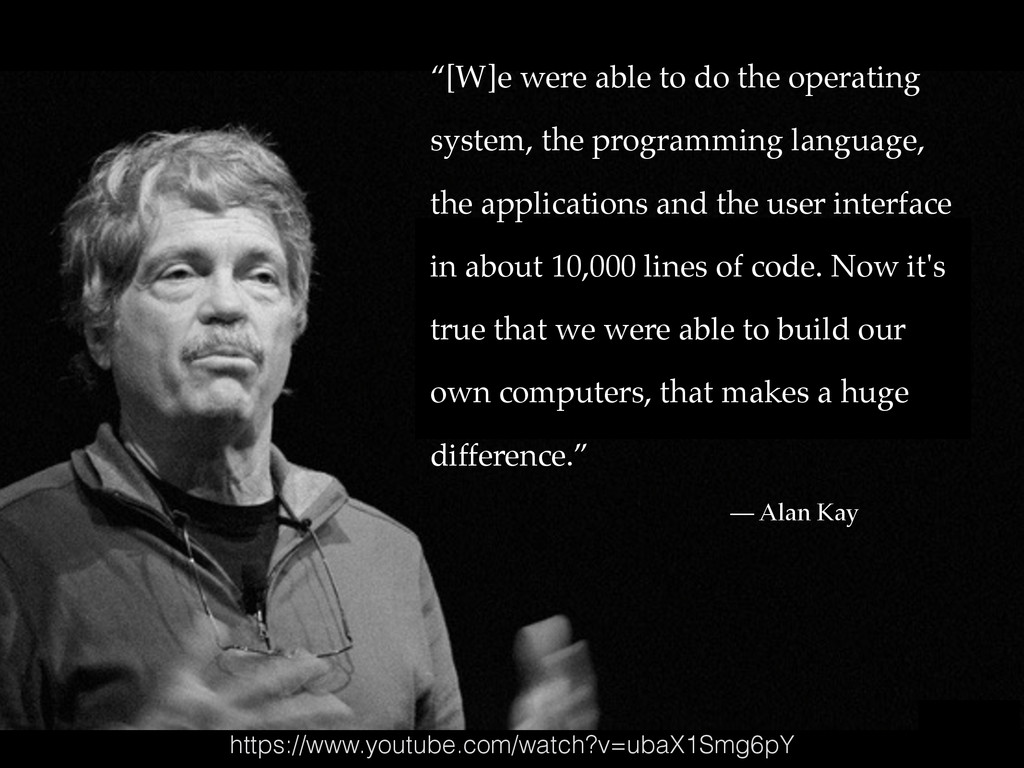 """[W]e were able to do the operating system, the..."