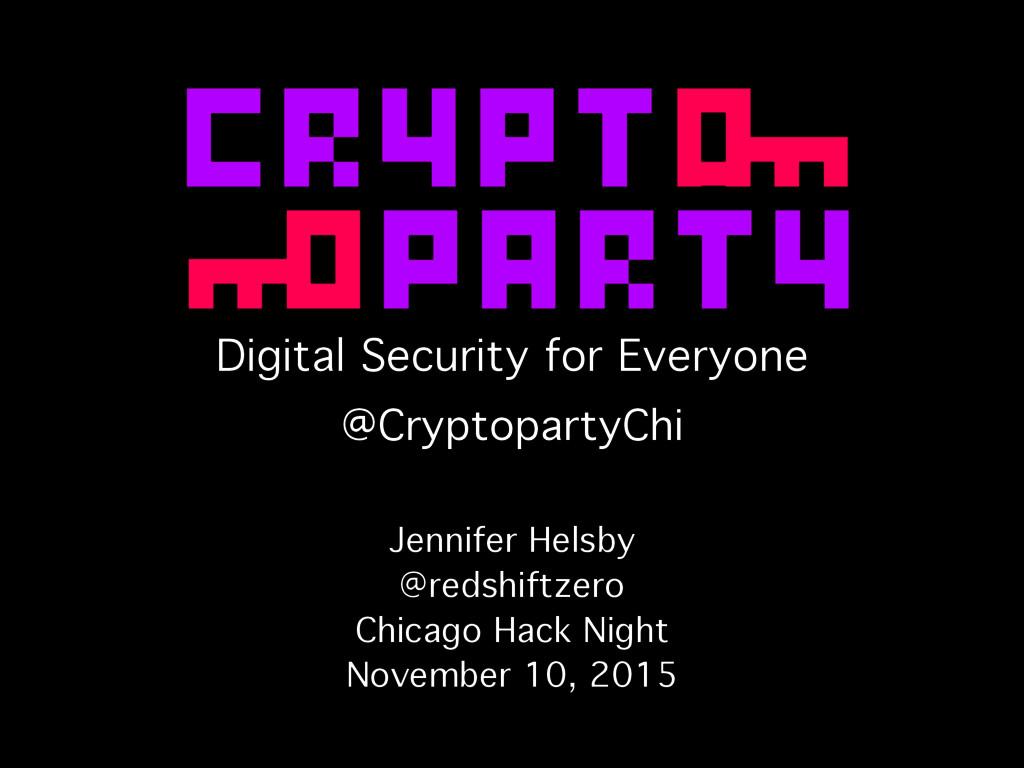 Digital Security for Everyone Jennifer Helsby @...