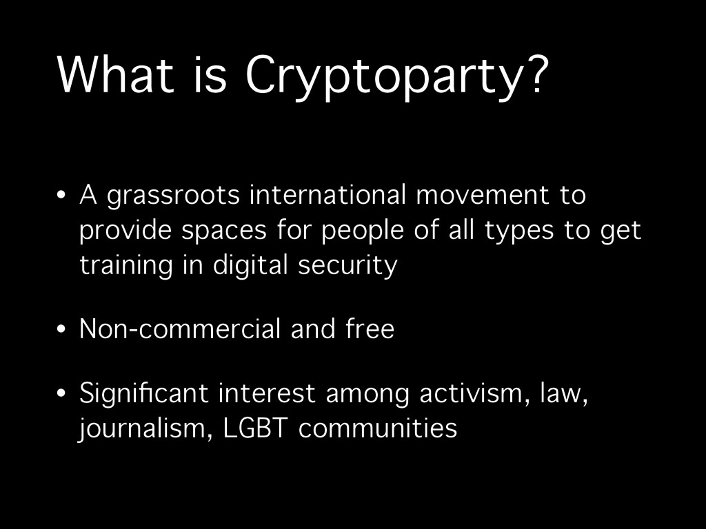 What is Cryptoparty? • A grassroots internation...