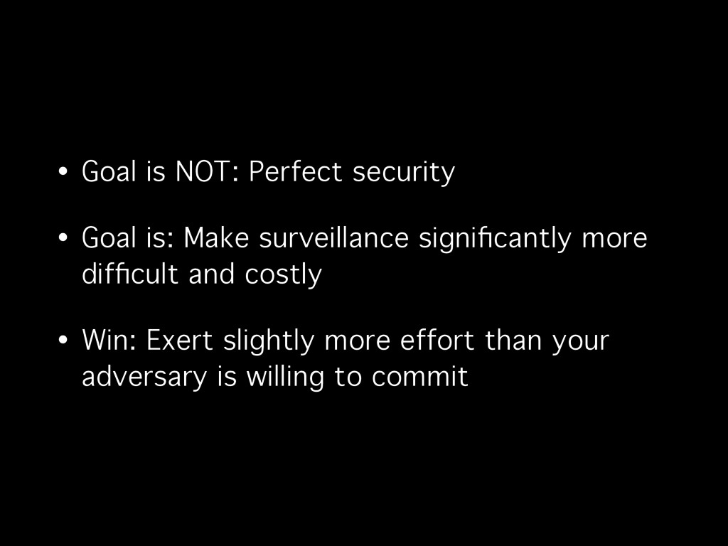 • Goal is NOT: Perfect security • Goal is: Make...
