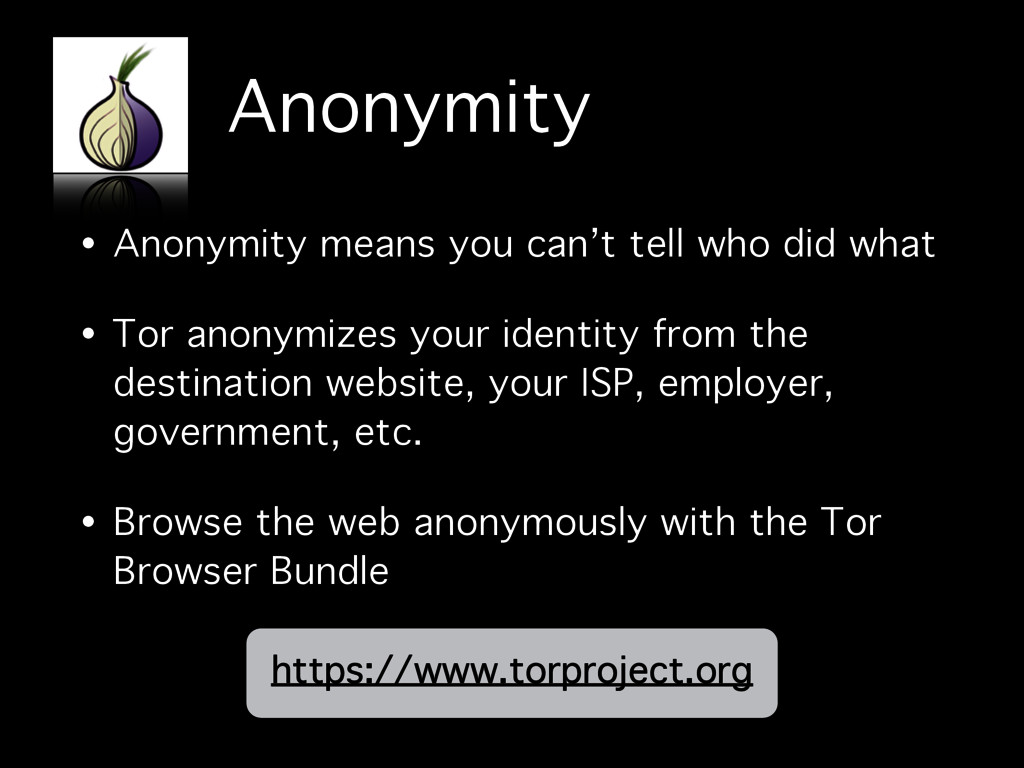 Anonymity • Anonymity means you can't tell who ...