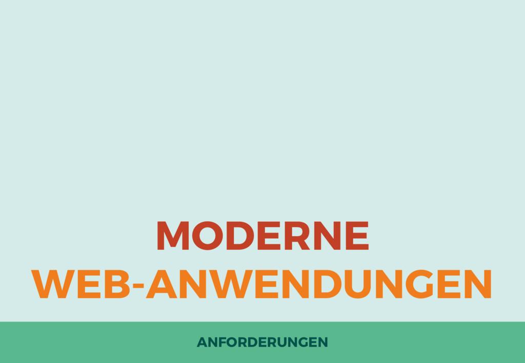 MODERNE WEB-ANWENDUNGEN ANFORDERUNGEN