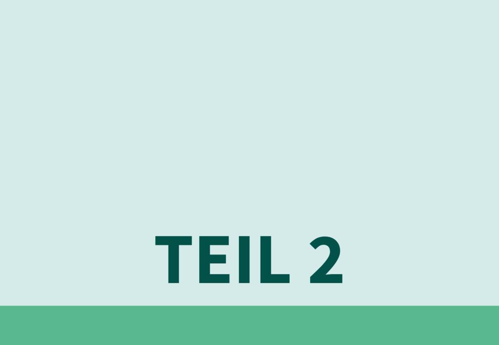 TEIL 2