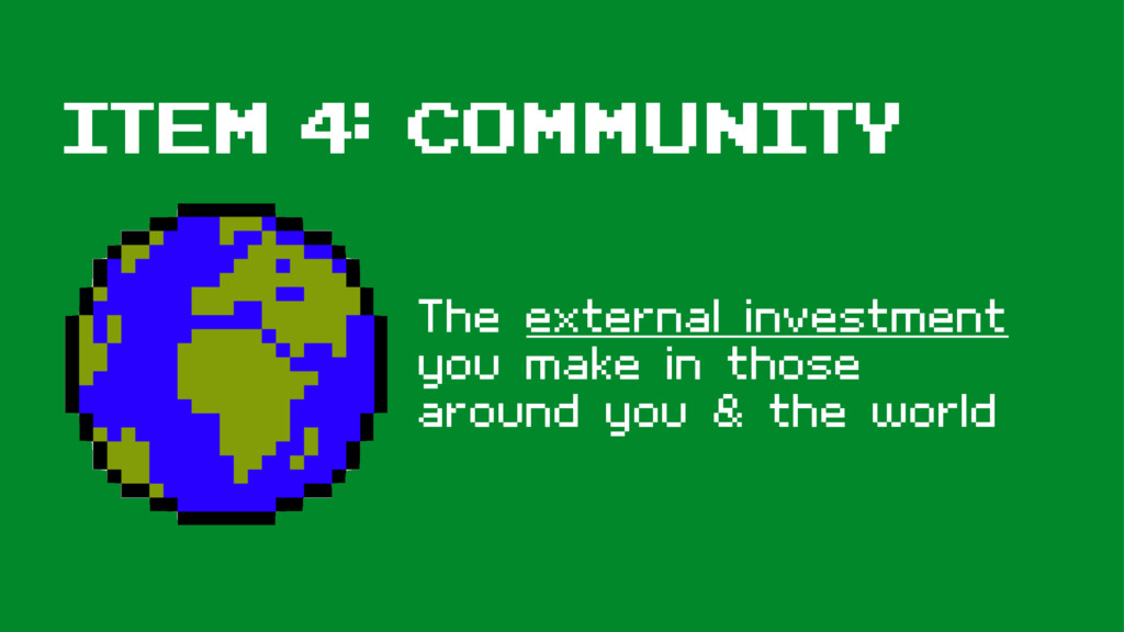Item 4: Community The external investment you m...