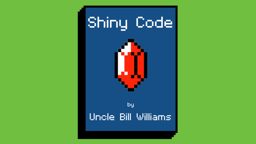 Shiny Code by Uncle Bill Williams