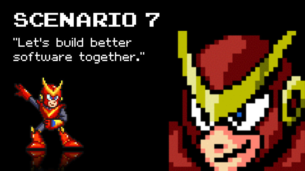"SCENARIO 7 ""Let's build better software togethe..."