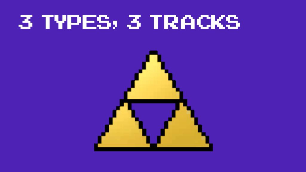 3 types, 3 tracks