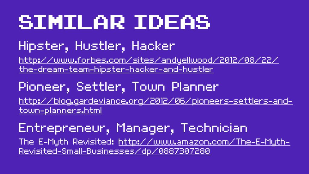 Similar ideas Hipster, Hustler, Hacker http://w...