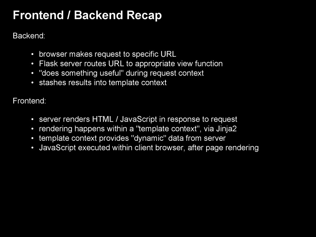 Frontend / Backend Recap Backend: • browser mak...