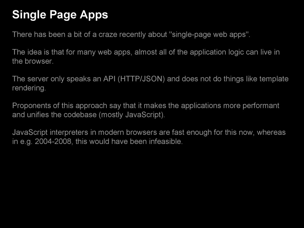 Single Page Apps There has been a bit of a craz...