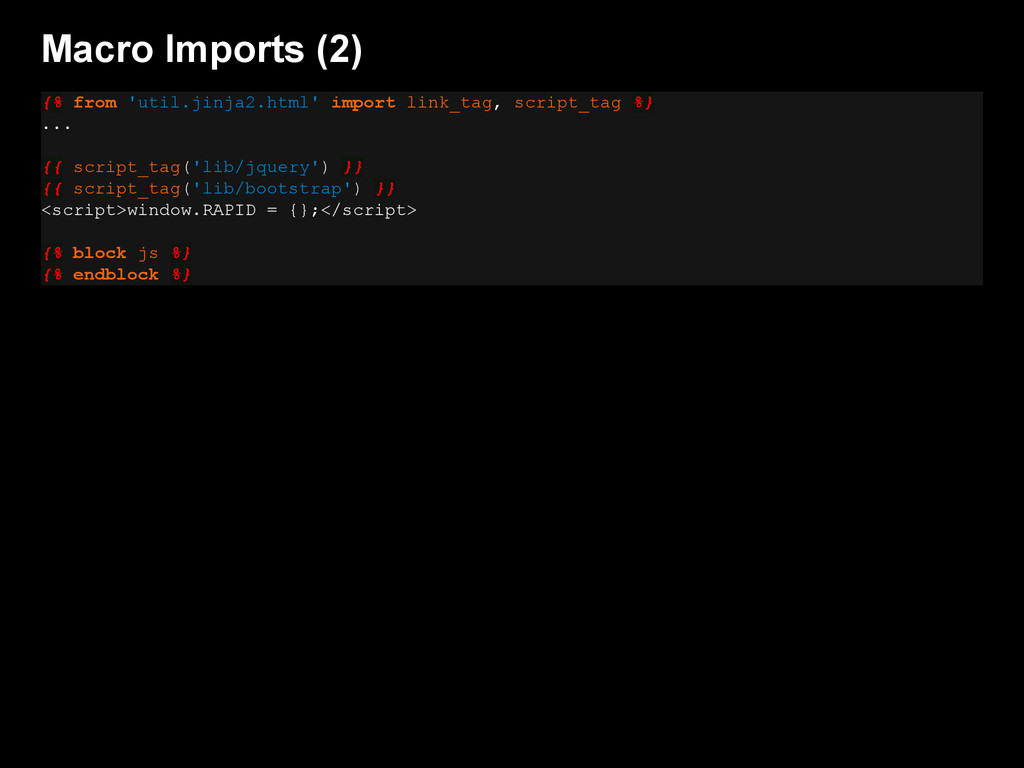 Macro Imports (2) {% from 'util.jinja2.html' im...