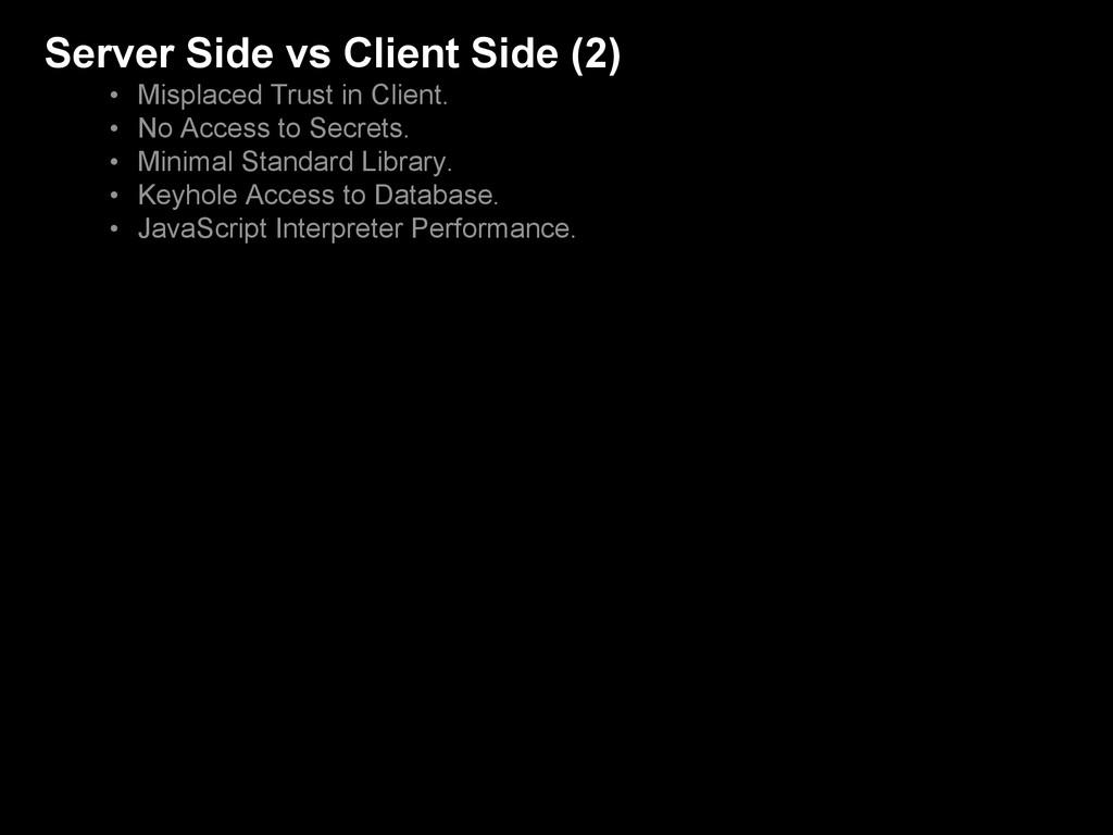 Server Side vs Client Side (2) • Misplaced Trus...