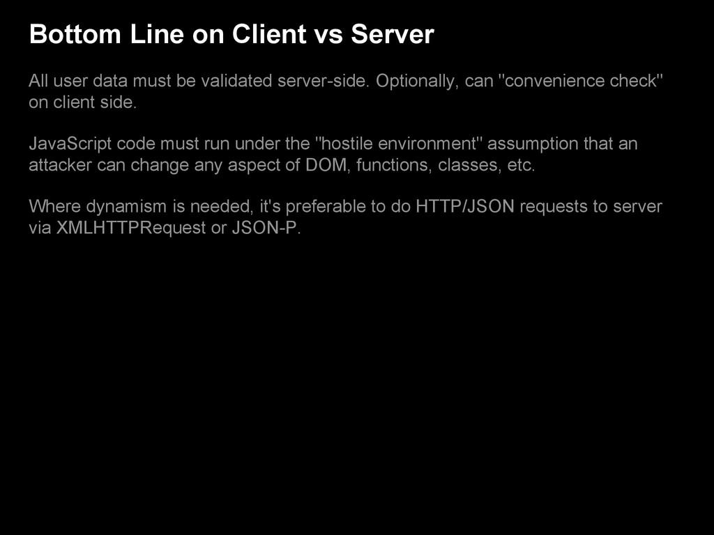 Bottom Line on Client vs Server All user data m...