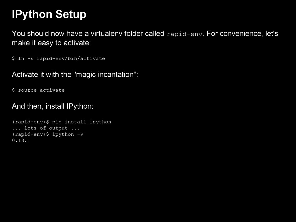 IPython Setup You should now have a virtualenv ...