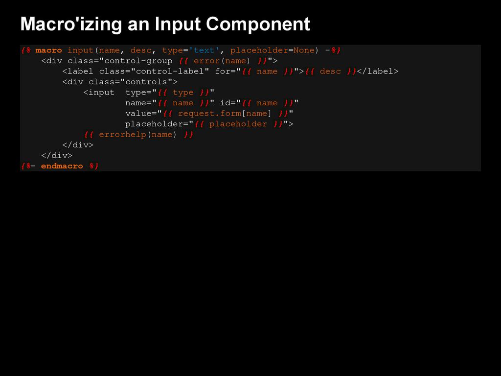 Macro'izing an Input Component {% macro input(n...
