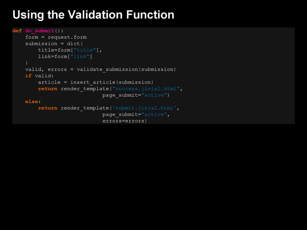 Using the Validation Function def do_submit(): ...