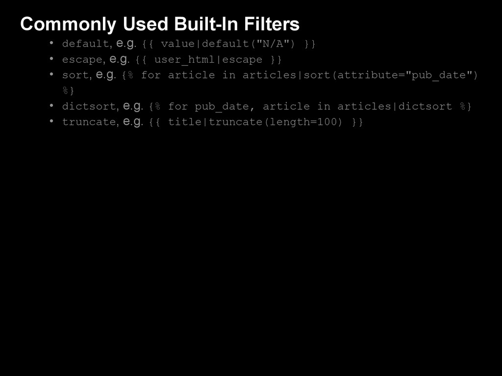 Commonly Used Built-In Filters • default, e.g. ...