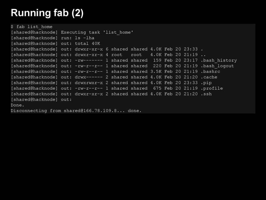 Running fab (2) $ fab list_home [shared@hacknod...