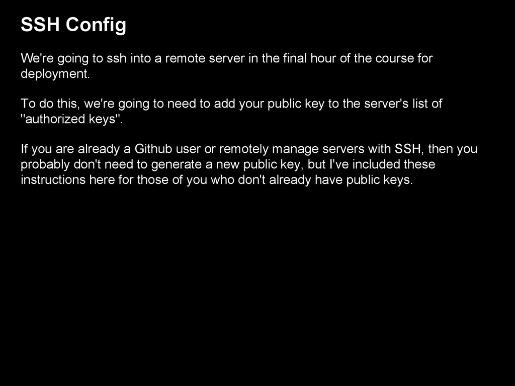 SSH Config We're going to ssh into a remote ser...