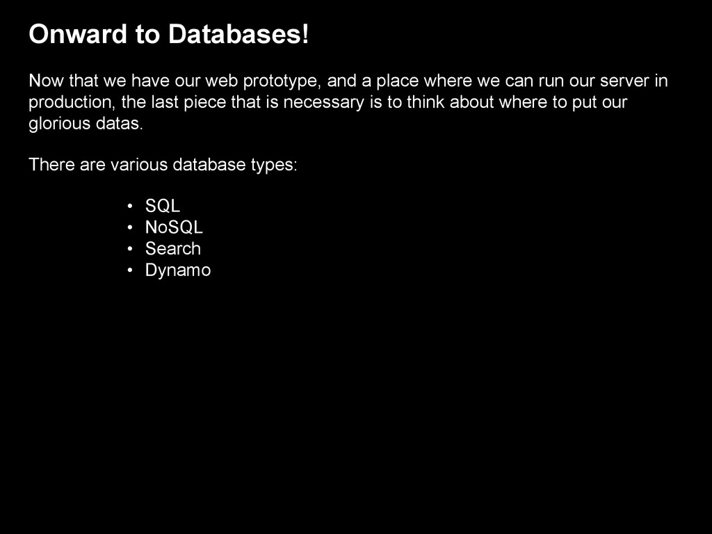 Onward to Databases! Now that we have our web p...