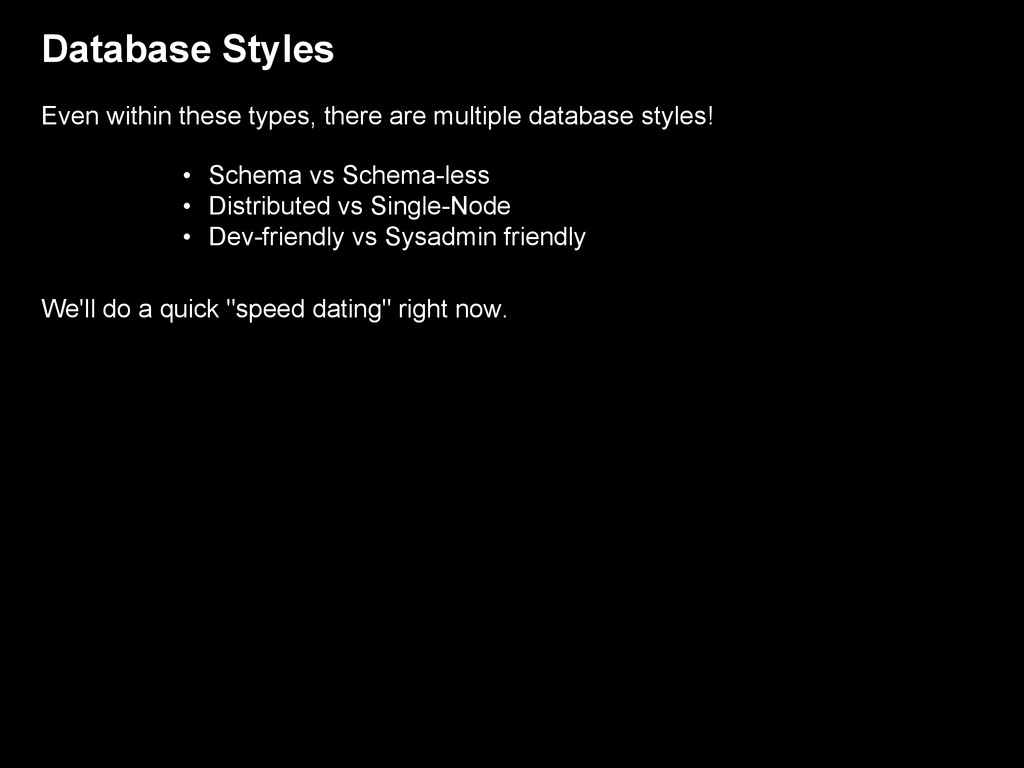 Database Styles Even within these types, there ...