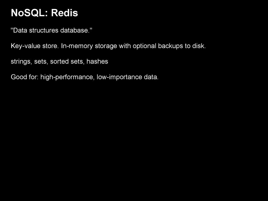 "NoSQL: Redis ""Data structures database."" Key-va..."