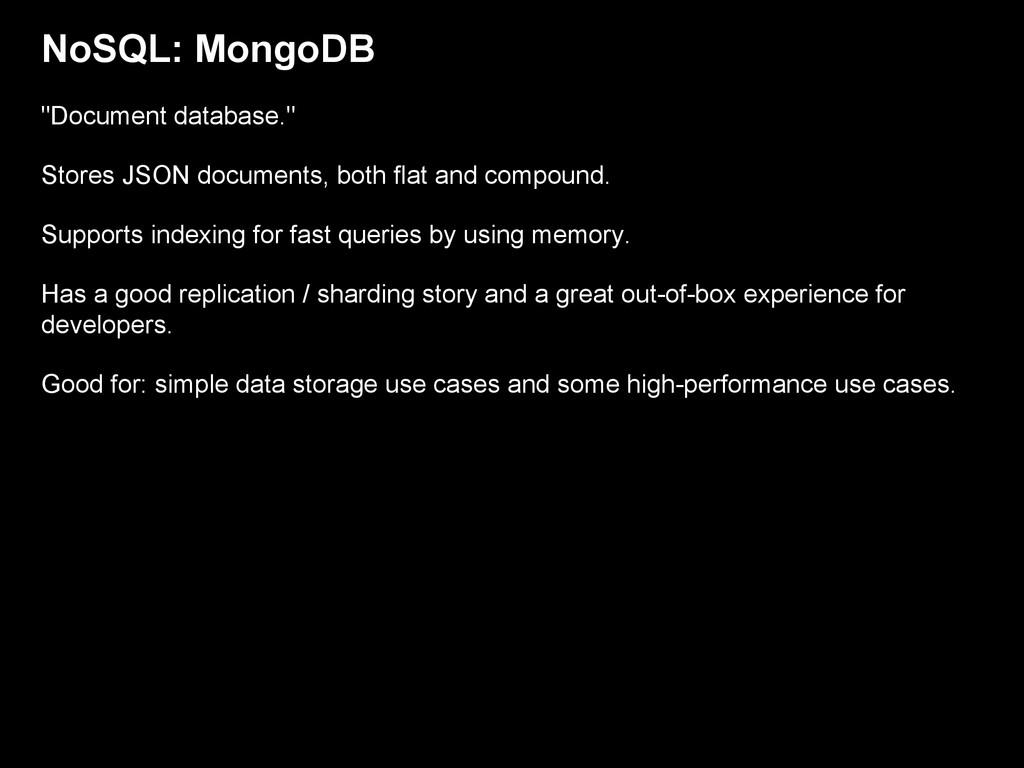 "NoSQL: MongoDB ""Document database."" Stores JSON..."