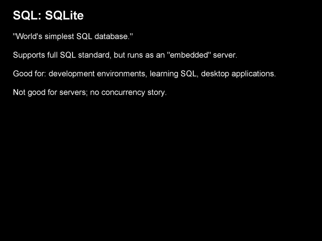 """SQL: SQLite """"World's simplest SQL database."""" Su..."""